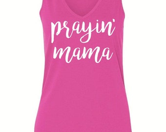Womens Tank Tops-Womens Tanks-Religious Tshirts-Womens Shirts-Womens Tops-Prayin' Mama Graphic-Mommy LaDy Club Mama Soul Collection