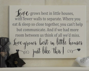 Love Grows Best in Little Houses   Little Houses Just Like This   Wedding Gift Sign   Housewarming Sign   Home Gifts   Love Grow Best