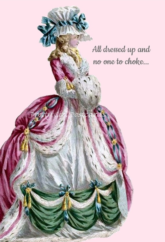 """Marie Antoinette Funny Post Card Quote Witty Saying Card Queen Postcard """"All Dressed Up And No One To Choke"""" Pretty Girl Postcards"""