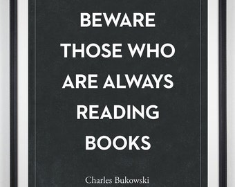 Book Lover, Book Lover Gift, Book Lover Quote Literary Print, Gift for writer, Literary Quote Wall Art, Art for Writer, Charles Bukowski