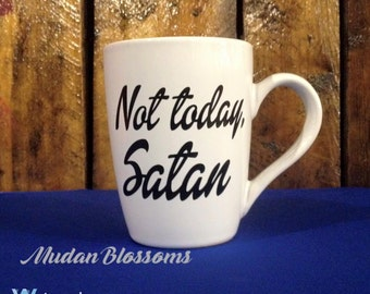 Not today Satan coffee mug, amour of God mug, white coffee mug, vinyl mug, not today mug, graduation gift, mothers day gift