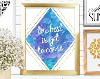 The Best is yet to come Print, Inspirational print, Blue and Gold Poster, Yoga Print, Journey Print, Wall Decor