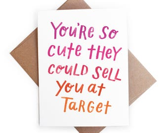 You're So Cute They Could Sell You At Target Card