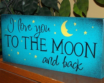 I Love You To The Moon And Back Baby Nursery Child Sign