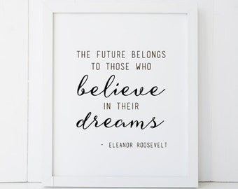 Eleanor Roosevelt Believe in Their Dreams Motivational Home Decor Printable Wall Art INSTANT DOWNLOAD
