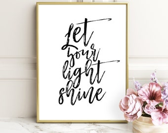 Inspirational Quote Print, Let Your Light Shine Print, Calligraphy Home, Office Sign, Wall Art, Gallery Wall Decor, Inspirational Quote Art