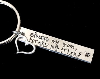 always my mom, forever my friend - mothers key chain - great gift - loving mother - mothers day gift