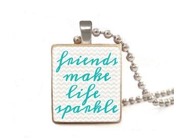 Blue Friends Make Life Sparkle Necklace | Best Friend Necklace | Jewelry for Friend | Quote Necklace | Friendship Necklace | Gift for Friend