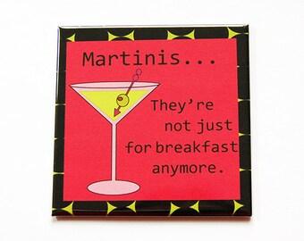 Martini Magnet, Drinking Magnet, Funny Magnet, Kitchen Magnet, Fridge magnet, Magnet, Humor, Martini for breakfast (5291e)
