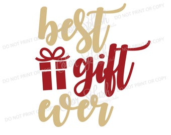 best gift ever christmas | svg, png, eps, dxf, cut file, cricut file, silhouette cameo file, cuttable