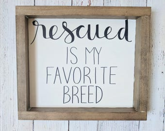 Rescued is my Favorite Breed Wood Framed Sign