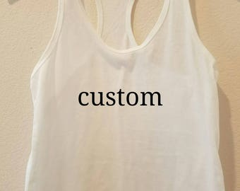 Custom shirts, Custom tank tops,  Custom tanks, Custom racerback tanks