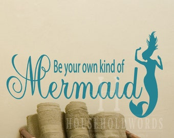 Beach Wall Decal, Be Your Own Kind Of Mermaid, Fairytale gift, Beach House Decor, mermaid Quotes, Vinyl Decals for kids bathroom, for kids