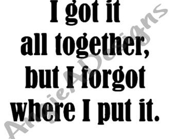I Got It All Together SVG