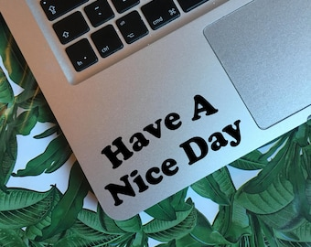 Have A Nice Day Decal Sticker / Feminist Decal Sticker, Laptop Decal, Positive Decal
