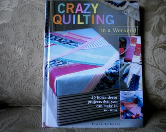 Crazy Quilting In a Weekend Book