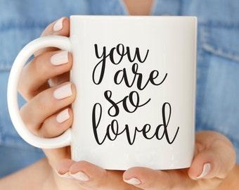 Calligraphy Mug   You Are So Loved Coffee Mug   Quote Mugs Love Gift   You Are So Loved Mug   Statement Coffee Mug    Mug Her