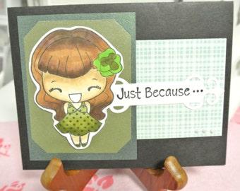 Just because girl greeting card