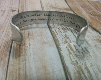 You're braver than you believe, stronger than you seem and smarter than you think hand stamped extra wide cuff bracelet custom quote