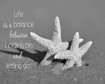 Inspirational her life is a balance Rumi quote, black and white, seashell starfish photo print photography quote wall art let go mindfulness