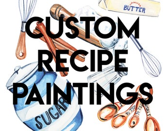 Custom Recipe Painting, Watercolor, Kitchen Art, Made to Order Original Art of a Recipe, Fine Art Food, Hand painted illustration