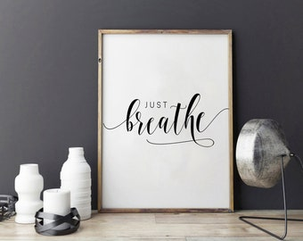 JUST BREATHE PRINT, Inhale Exhale,And Breathe,Relax Sign,Workout Art,Fitness Decoration,Modern Art,Calligraphy Print,Breathe In Breathe Out