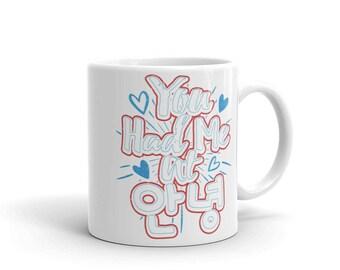 You Had Me At Annyeong (Hello) Mug
