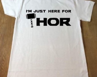 I'm Just Here For Thor T Shirt