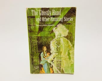 Vintage Children's Book The Ghostly Hand and Other Haunting Stories Edited by Nora Kramer 1972 Softcover