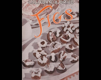California Dried Figs - Vintage Recipe Advertising Book - Published by The California Fig Institute