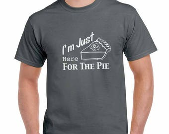 I'm Just Here For The Pie Thanksgiving Holiday Funny T-Shirt or Tank Gift