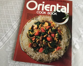 Better Homes and Gardens Oriental Cookbook / Vintage Hardcover Asian Recipes Cook Book Copyright 1977