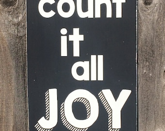 Count It All Joy Inspirational Hand Painted Black and White Typography Sign