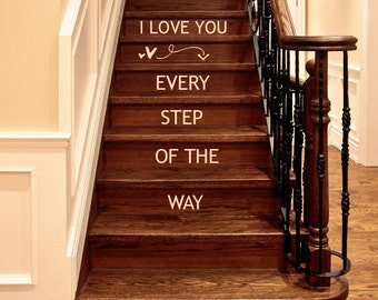 I Love You Every Step Of The Way wall decal , valentines decor, step stickers, lettering Valentine Decals, Arrow and Hearts decor