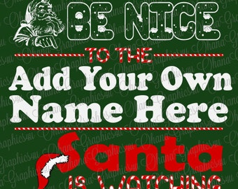 Customizable Be Nice To The, Santa Is Watching SVG