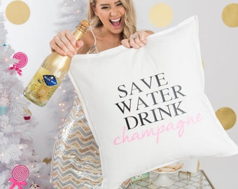 Save water drink champagne pillow cover