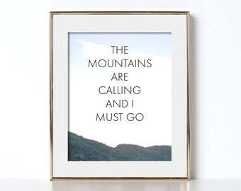 The Mountains Are Calling And I Must Go Art Digital Download Inspirational Wall Art Inspirational Printable Nature Poster Nature Printable
