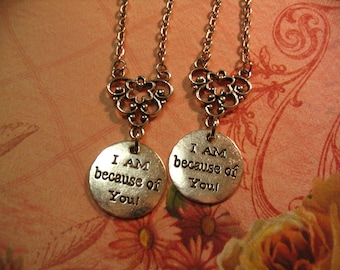 I Am Because of You Necklaces for Mother Daughter, Sisters or Friends Jewelry Gift