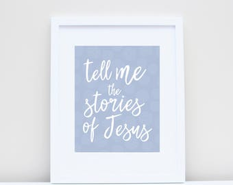 Tell Me the Stories of Jesus, 8x10