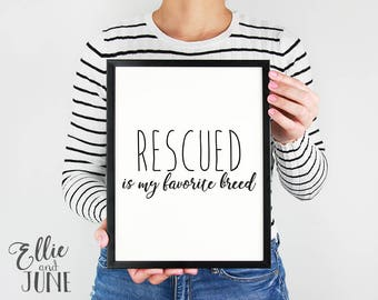 Rescued is my favorite breed print, quote, wall art, dog rescue