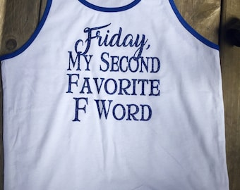 Friday, My Second Favorite F Word tank -- misses MEDIUM -- with GLITTER text -- only 1 available