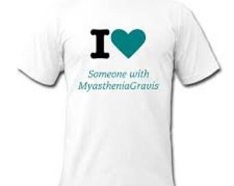 I love somebody with Myasthenia Gravis T shirt