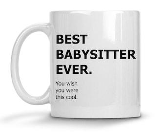 My Babysitter Mug - Babysitter Gift - Best Ever Babysitter Mug - Babysitter Coffee Mug - Babysitter Cup - Thank You Gift - Appreciation Gift