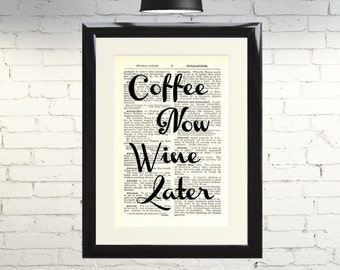 Dictionary Art Print Coffee Now Wine Later Framed Vintage Poster Picture Handmade Original Artwork Book Page Home Decor Gift
