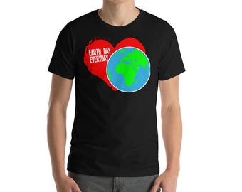 Earth Day Everyday T-shirt-Heart-Nature-Girlfriend gift-Environmental shirt-Earth Day Shirt-Earth Science-Mother Earth Shirt-Planet Birthday