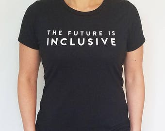 The Future Is Inclusive -- T-Shirt