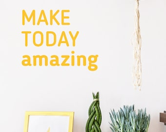Make Today Amazing Quote Decal. Quote Wall Decal. Office quote. Yellow Wall decor. Scandinavian Gift Ideas. Modern design. Freelancer Gift.