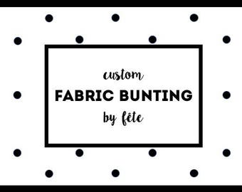 Custom Fabric Bunting Garland Banner - Nursery/Bedroom/Party Decor - Made to Suit Your Style