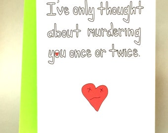 funny valentines day card, valentines day card, funny anniversary card, funny birthday card, funny greeting card, love card, funny, C-001
