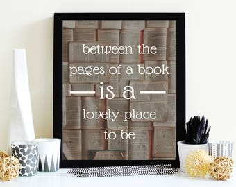 Between the Pages Print, Reading Quotes, Reading, Library, Book Quotes, Library Decor, Book Shelf Decor, Home Decor, Digital Prints